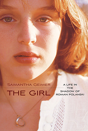 """The Girl: A Life in the Shadow of Roman Polanski"" by Samantha Geimer"