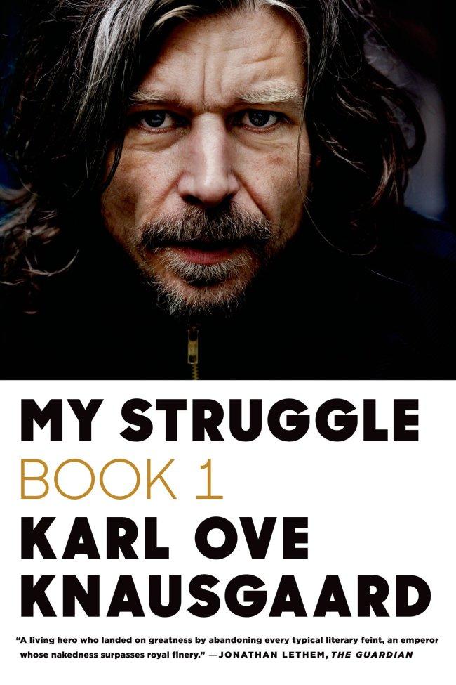 """My Struggle: Book 1"" by Karl Ove Knausgaard (Farrar, Straus and Giroux)"