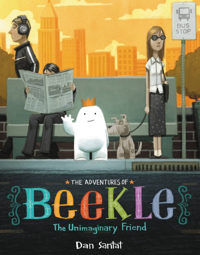 """Dan Santat's """"The Adventures of Beekle: The Unimaginary Friend."""" (Little Brown Books for Young Readers)"""
