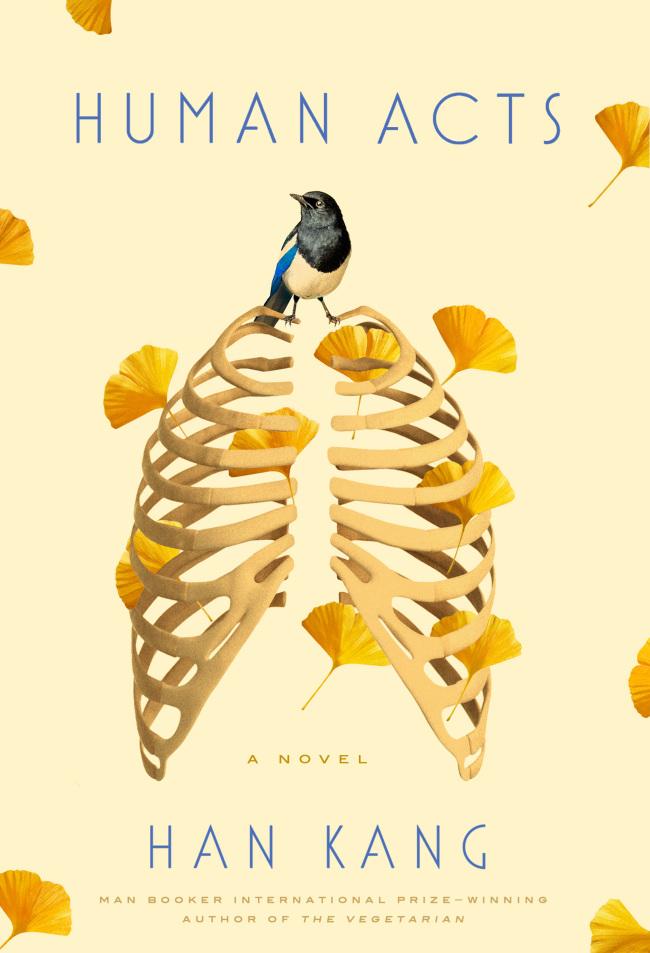 """""""Human Acts: A Novel"""" by Korean writer Han Kang"""