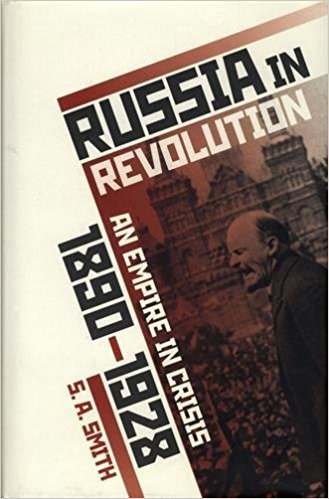 """Russia in Revolution: An Empire in Crisis, 1890-1928"" by S.A. Smith; Oxford University Press (455 pages, $34.95)"