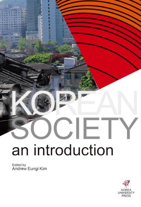 """Korean Society: An Introduction"" by Andrew Eungi Kim; Korea University Press (732 pages, $30)"