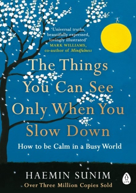 "The English-language edition of ""The Things You Can See Only When You Slow Down,"" written by Ven. Haenim and translated by Kim Chi-young (Penguin Random House)."