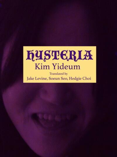 """Hysteria"" by Kim Yi-deum (Action Books)"
