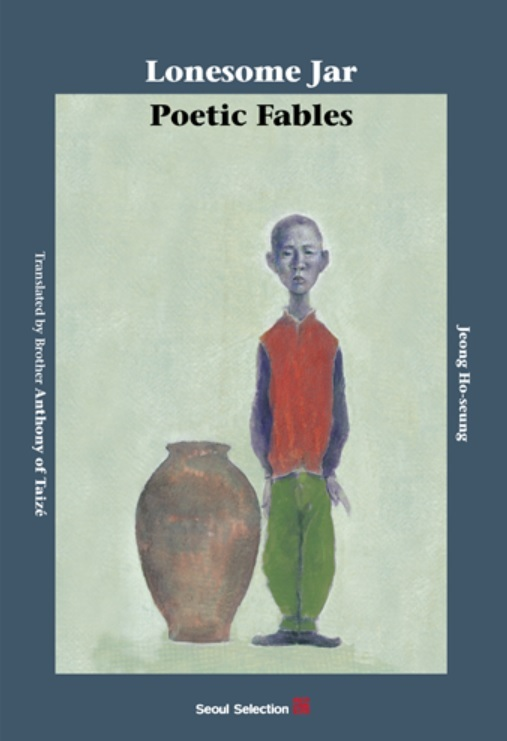 """""""Lonesome Jar: Poetic Fables"""" by Jeong Ho-seung (Seoul Selection)"""