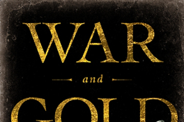 'War and Gold' explains chaotic history of money