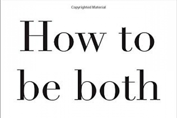 'How to Be Both' offers two stories with playful cleverness
