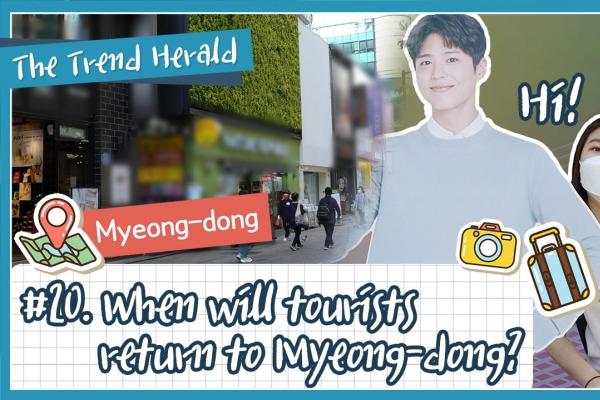 [Video] When will tourists return to Myeong-dong?