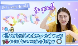 DIY bead bracelets go viral as way to tackle coronavirus fatigue