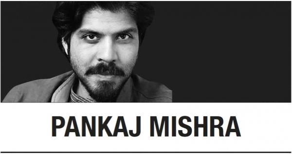 [Pankaj Mishra] Get ready, a bigger disruption is coming