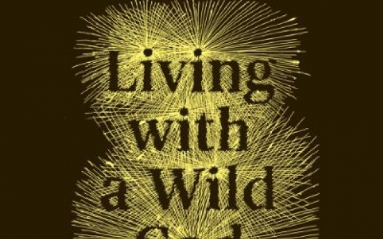 An atheist 'Living With a Wild God'