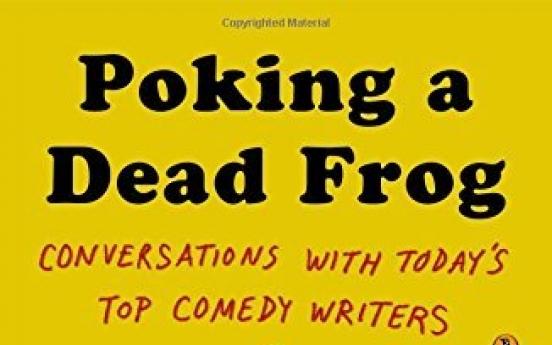 Mike Sacks' 'Poking a Dead Frog' cracks comedy code