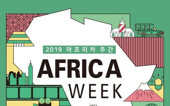 [Diplomatic circuit] Africa, Korea to exchange cultural, business opportunities in 2019 Africa Week