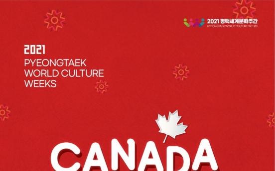 O' Canada! Culture Week opens in Pyeongtaek