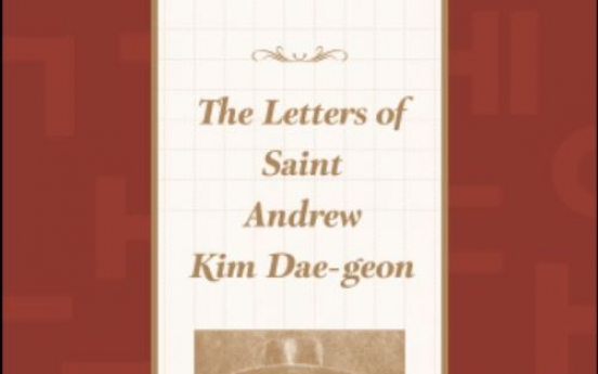 'The Letters of Saint Andrew Kim Dae-geon' published in English